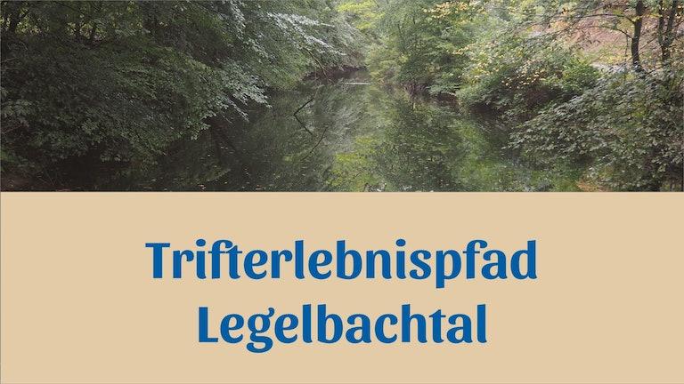 Thumbnail for Legelbach Trifterlebnis