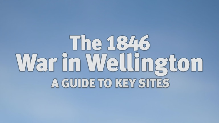 Thumbnail for The 1846 War in Wellington - a Guide to Key Sites