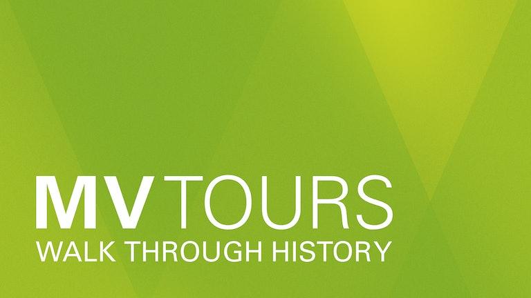 Thumbnail for MV Tours: Walk Through History