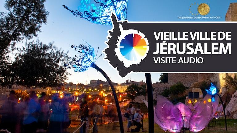 Thumbnail for Vieille Ville de Jérusalem Visite audio