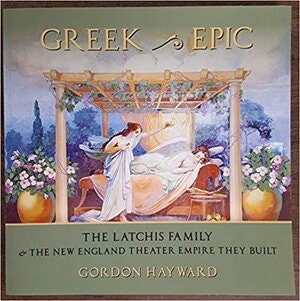 <p>Greek Epic- The Latchis Family (by Gordon Hayward)</p>
